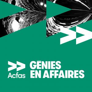 L'appel de candidatures de la 6e édition du concours Génies en affaires est ouvert!